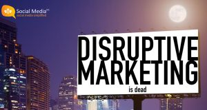 Disruptive Marketing is Dead