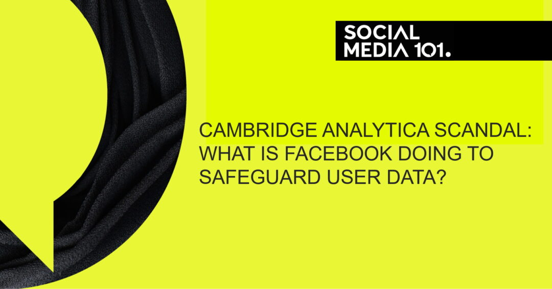 Cambridge Analytica Scandal: What is Facebook doing to safeguard user data?