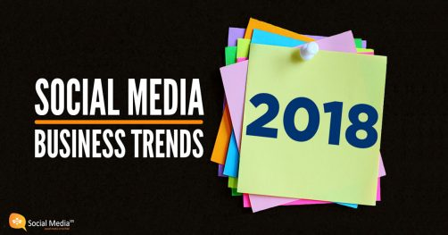 2018 SOCIAL MEDIA TRENDS FOR BUSINESS