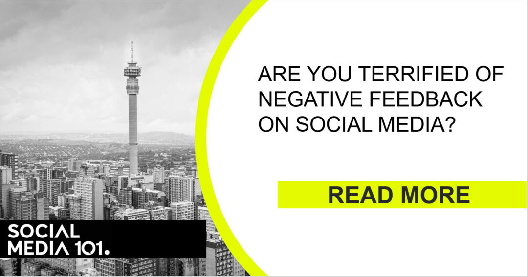ARE YOU TERRIFIED OF NEGATIVE FEEDBACK ON SOCIAL MEDIA?