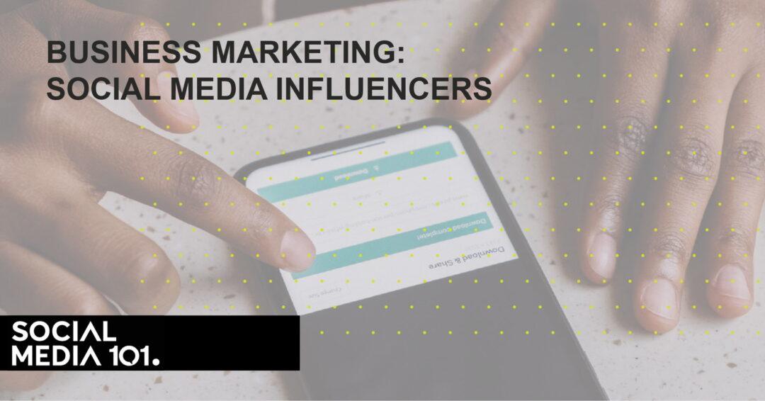 Business Marketing: Social Media Influencers