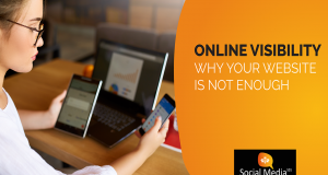 ONLINE VISIBILITY: WHY YOUR BUSINESS WEBSITE IS JUST NOT ENOUGH