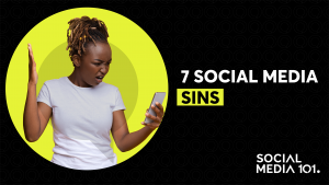 7 SOCIAL MEDIA SINS EVERY BUSINESS SHOULD AVOID