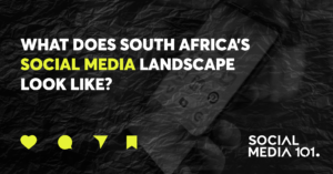 WHAT ARE THE TRENDS IN SOUTH AFRICA'S SOCIAL MEDIA LANDSCAPE?